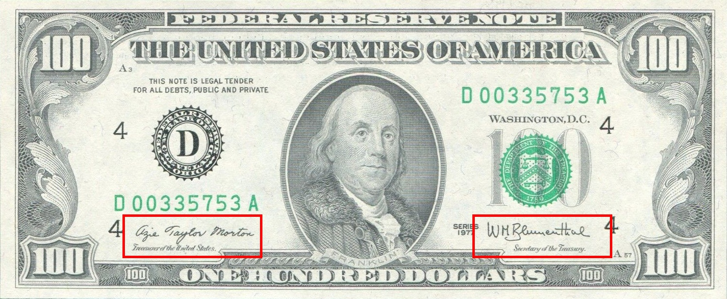 the signatures of the Treasurer of the United States and the Secretary of the Treasury as printed on the Series 1977 $100